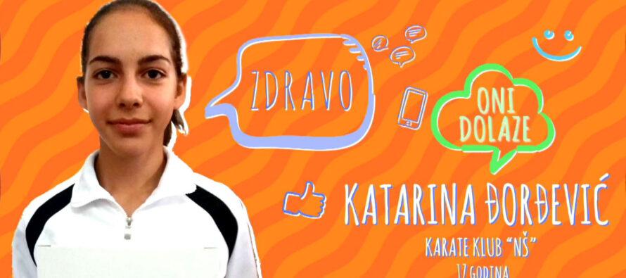 ONI DOLAZE: Katarina Đorđević (VIDEO)