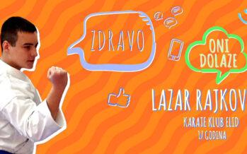 ONI DOLAZE: Lazar Rajković (VIDEO)