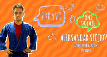 ONI DOLAZE: Aleksandar Stojkov (VIDEO)