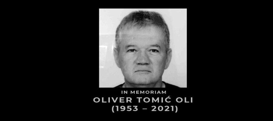 IN MEMORIAM: Oliver Tomić Oli (1953 – 2021)